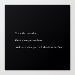 You Only Live Twice Canvas Print