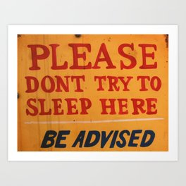 Dont try to sleep here Art Print