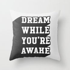 Dream While You're Awake Throw Pillow