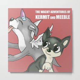 """The Wacky Adventures of Kermit and Meeble"" Metal Print"