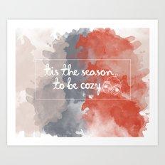Tis the season to be cozy! Art Print