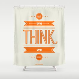 Lab No. 4 - What we think we become Guatama Buddha Quotes Poster Shower Curtain