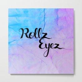 Rollz Eyez Metal Print