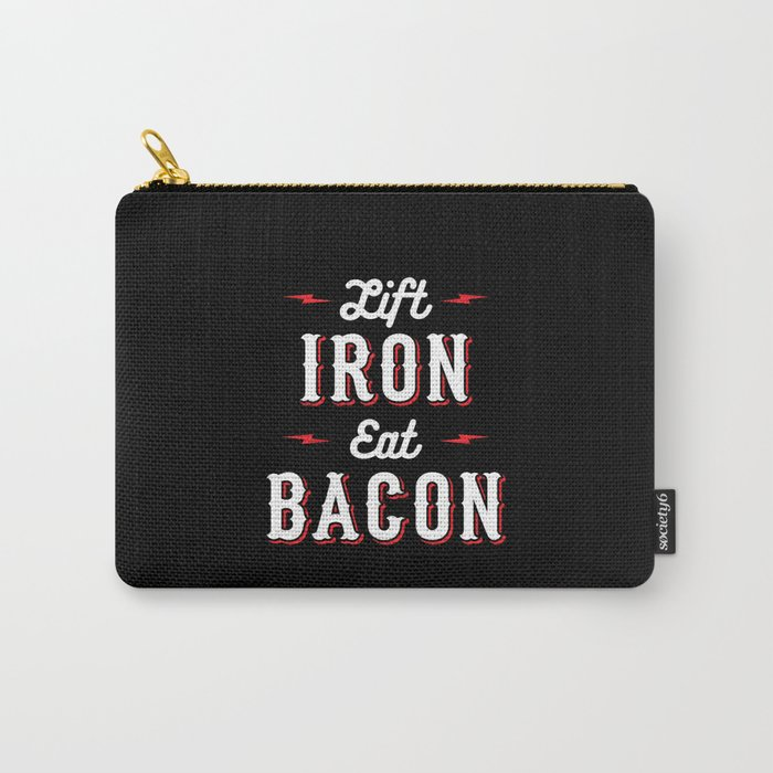 Lift Iron Eat Bacon Carry-All Pouch