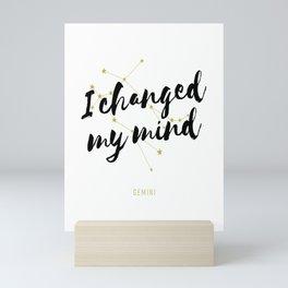 Gemini – I Changed My Mind Mini Art Print
