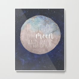 To the Moon and Back Metal Print