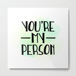 You're My Person Metal Print