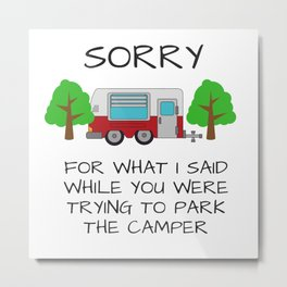 Camping Apologies Metal Print