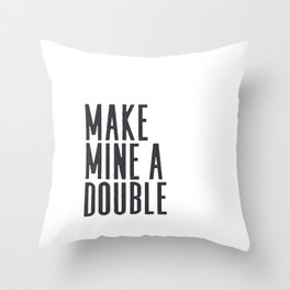 MAKE MINE A DOUBLE, Whiskey Quote,Home Bar Decor,Bar Poster,Bar Cart,Old School Print,Alcohol Sign,D Throw Pillow