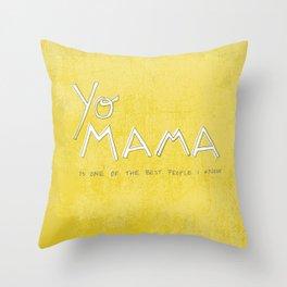 Yo Mama Is Tha Best / Green Throw Pillow