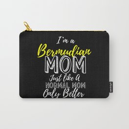 I'm A Bermudian Mom Better Than A Normal Mom Carry-All Pouch