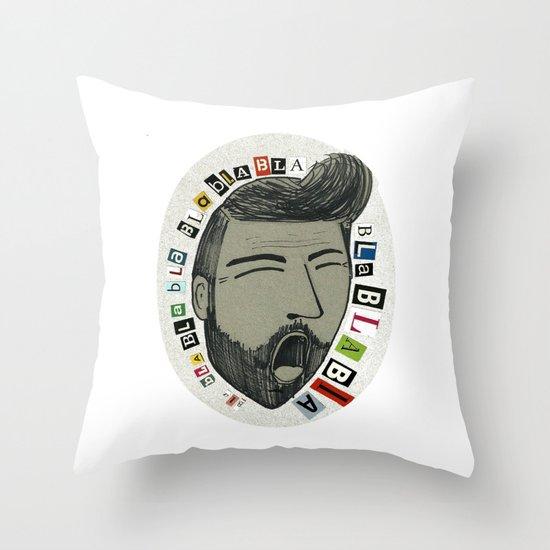 Bla bla bla... Throw Pillow