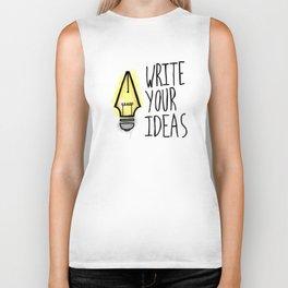 Write Your Ideas Biker Tank
