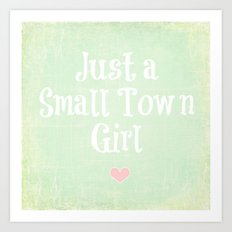 Just a Small Town Girl Art Print