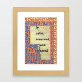 The Weather Today... is Calm, Reserved, and Defeated Framed Art Print
