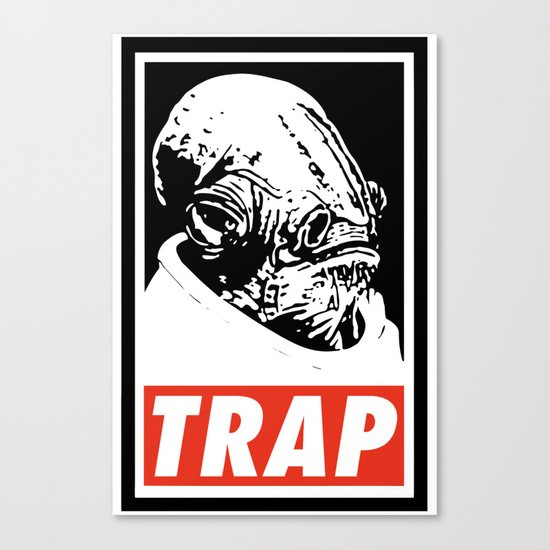 Obey Ackbar's TRAP Canvas Print