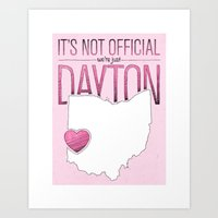 It's Not Official, We're Just Dayton...Ohio. Art Print