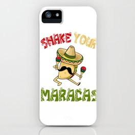 Shake Your Maracas - Cinco De Mayo iPhone Case