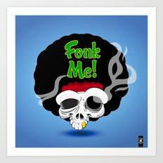 Fonk Me! Art Print