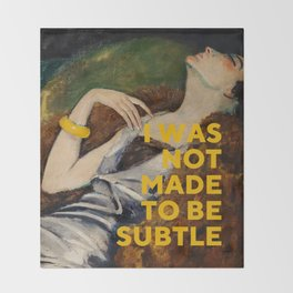 I Was Not Made to Be Subtle, Feminist Throw Blanket