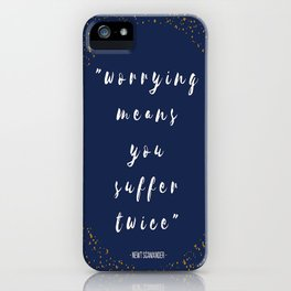 Worrying Means You Suffer Twice iPhone Case