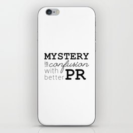 Mystery is just confusion with better PR iPhone Skin