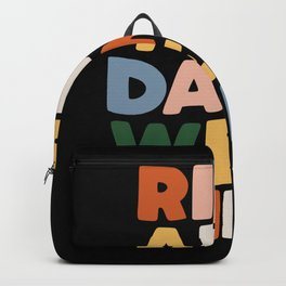 Rise and Damn Well Shine Backpack