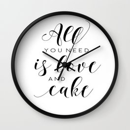 PRINTABLE WALL ART, All You Need Is Love And Cake, Love Sign,Food Quote,Cake Shop Decor,Funny Poster Wall Clock