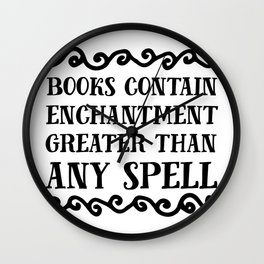 Books Contain Enchantment Greater Than Any Spell Wall Clock