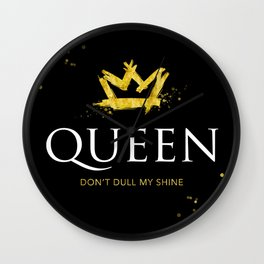 Queen - Don't Dull My Shine Wall Clock