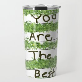 you are the best! Travel Mug