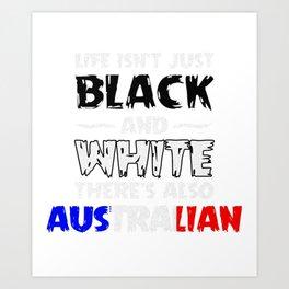 Life Isn't Just Black and White Also Australian Art Print
