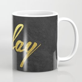 I slay ( gold typography) Coffee Mug