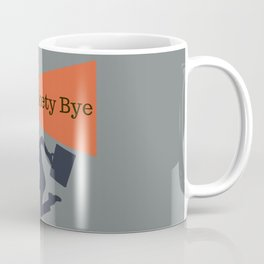 Fuckety Bye, Funny Professionally designed Coffee Mug