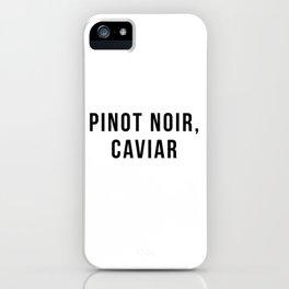 Pinot Noir, Caviar iPhone Case