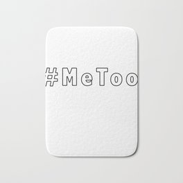 MeToo - me too movement for radical healing is hap Bath Mat