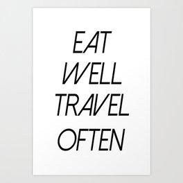 Travel Often Art Print