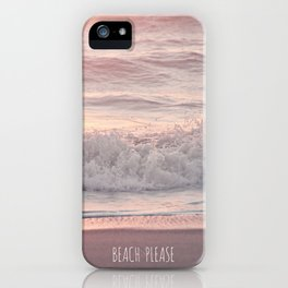BEACH PLEASE iPhone Case