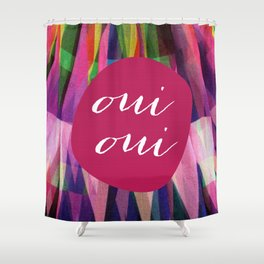Oui Oui  Shower Curtain