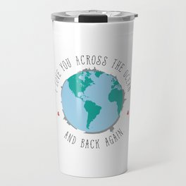 I Love You Across the Ocean and Back Again Travel Mug