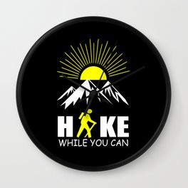hike while you can quote Wall Clock