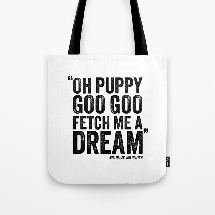 Simpsons Quote Puppy Goo Fetch Me A Dream Tote Bag