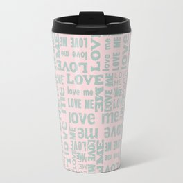 Valentine Love Me Typography Pattern-Mix & Match with Simplicty of life Travel Mug