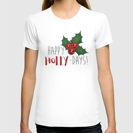 Happy Holly-Days! T-shirt