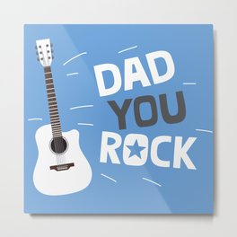 Dad you rock! Metal Print