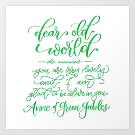Dear Old World - Anne of Green Gables Art Print