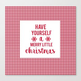 Have Yourself A Merry Christmas Canvas Print