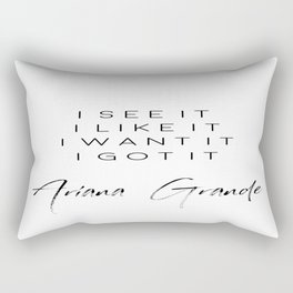 Ariana G. I See It, I Like It, I Want It, I Got It, 7 Rings, Girly Poster, Teen Room Decor Rectangular Pillow