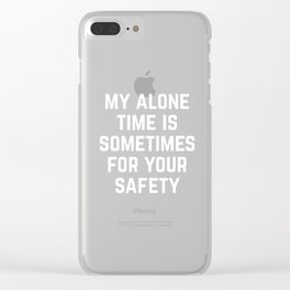 Alone Time Funny Quote Clear iPhone Case