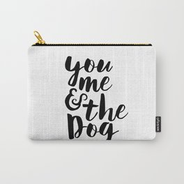 Love Quote You Me And The Dog Anniversary Gift For Him For Her Wall Quote Quote Print Art Carry-All Pouch